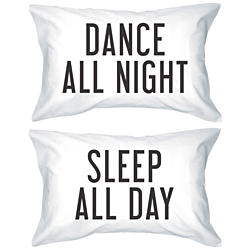 Dance All Night Sleep All Day Matching Pillowcases (Set)
