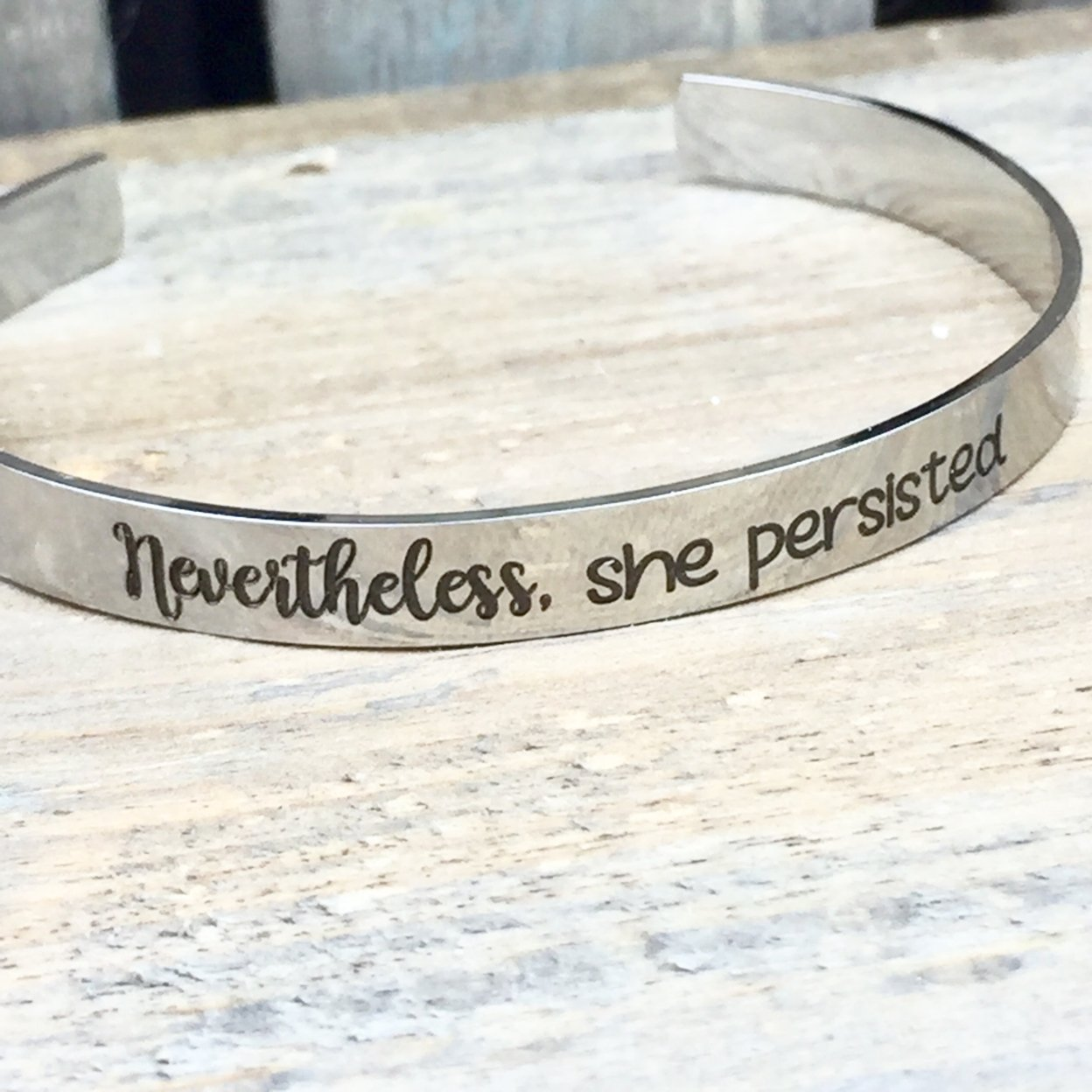 Nevertheless, She Persisted Stainless Steel Cuff Bracelet, Resistance, Equality, Womens Rights, Elizabeth Warren, Still With Her Add Engraving To Underside Of Bracelet (25 Text Maximum)