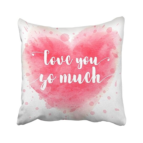 Buy Watercolor Heart With Calligraphy Text Love You So Much For Valentines Day Wedding Dating Pillowcase 20x20 Inch By Wallis Flora On Dot Bo