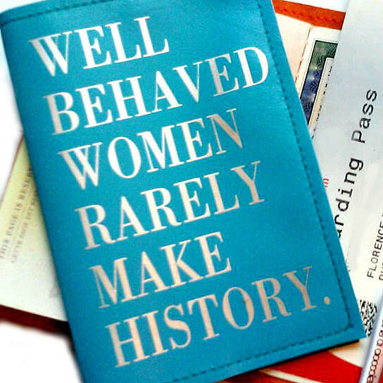 Leather Passport Cover -Well Behaved Women Rarely Make History