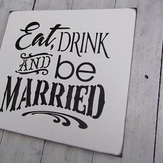 Buy Eat Drink and Be Married Wedding Sign, Wedding signs, Wedding ...