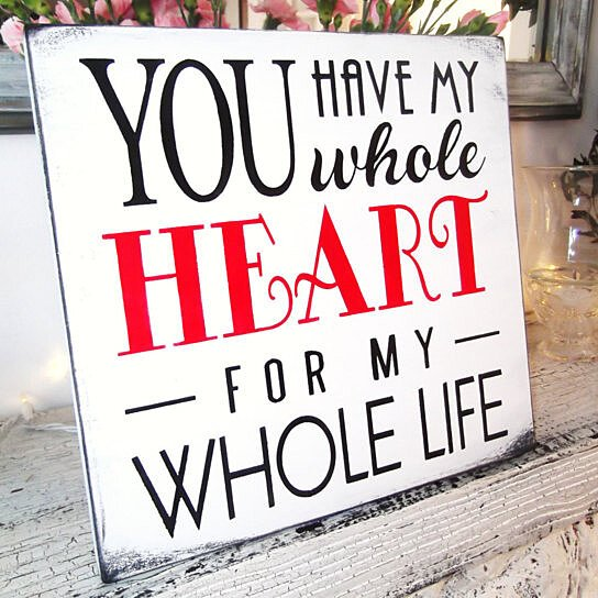 buy you have my whole heart for my whole life sign