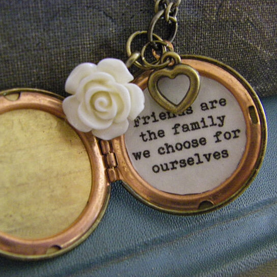 Family We Choose Quotes: Buy Friends Are The Family We Choose For Ourselves Locket