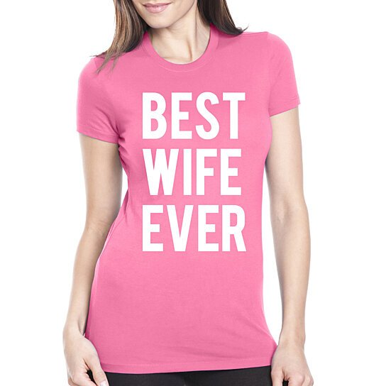 Buy Best Wife Ever Women S T Shirt 5 Color Options By