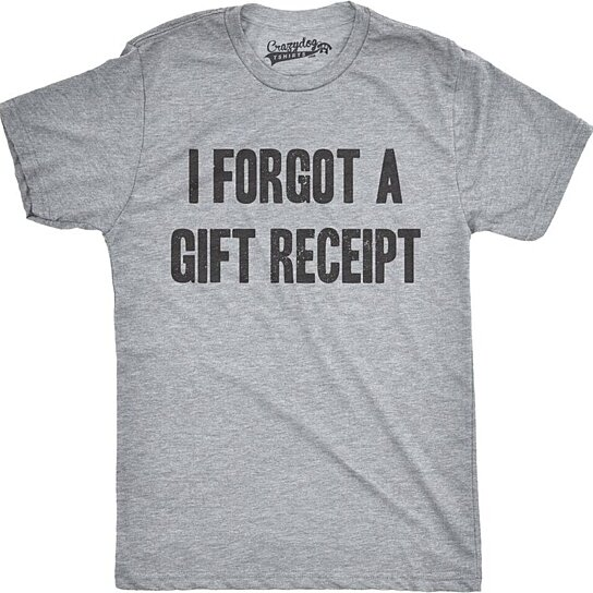 Buy I Forgot A Gift Receipt Funny Christmas T-Shirt by ...