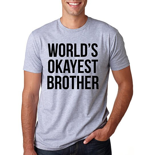 Buy Okayest Brother Funny T Shirt By Crazydogtshirts On