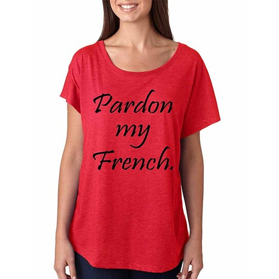 buy women 39 s dolman t shirt pardon my french funny t shirt. Black Bedroom Furniture Sets. Home Design Ideas