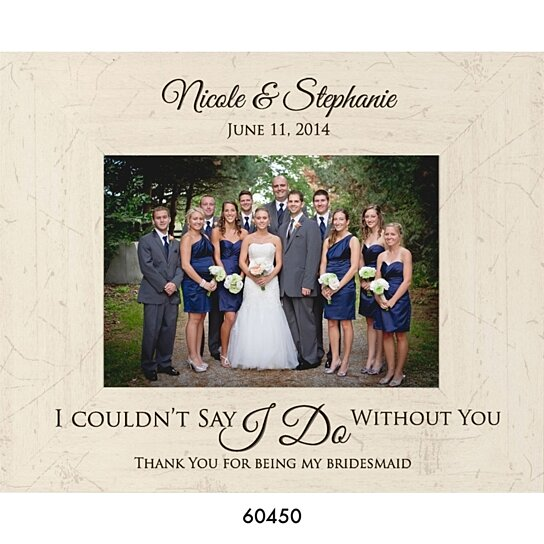 Buy Personalized Bridesmaid Wedding Photo Frame I Couldnt Say I Do