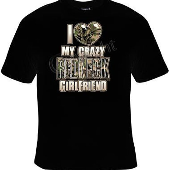 Buy i love my crazy redneck girlfriend cool funny humorous for Crazy t shirt designs