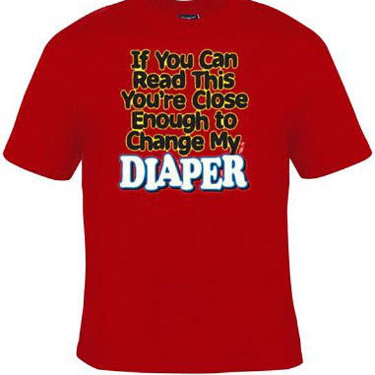 0df8ad43e Buy if you can read this you close enough to change my diapers Funny Humor TShirts  Tees, Rude Tees Offensive T-Shirt Graphic design by FunnyCoolTshirts on ...