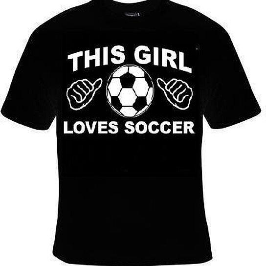 Buy T Shirts This Girl Loves Soccer Funny Joke Humor T
