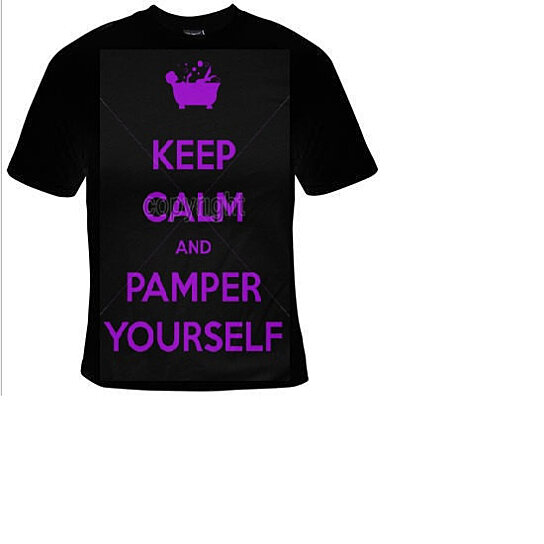 Buy Tshirts: keep calm and pamper yourself T-shirts funny ...
