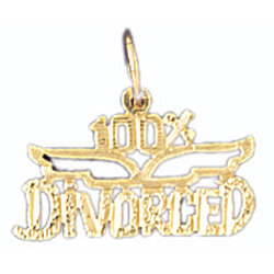 14K GOLD SAYING CHARM - 100% DIVORCED #10677