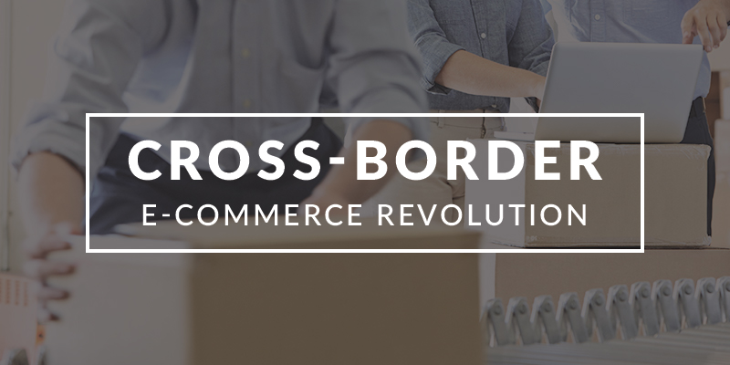 Cross-Border E-commerce Revolution