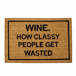 """WINE. How Classy People Get Wasted"" coir doormat"