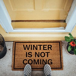 """Winter Is Not Coming"" Coir Brown Doormat"