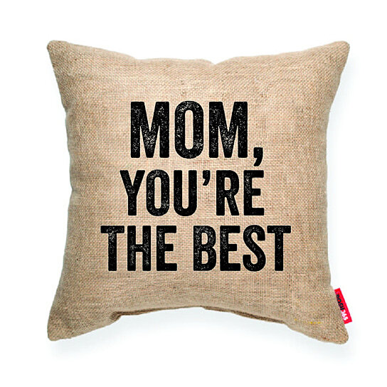 buy mom you 39 re the best decorative throw pillow by. Black Bedroom Furniture Sets. Home Design Ideas