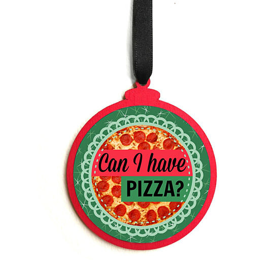 Buy wood red green rude sarcastic can i have pizza for Where can i find christmas decorations