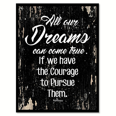 All Our Dreams Can Come True If We Have The Courage To Pursue Them - Walt Disney Saying Canvas Print with Picture Frame