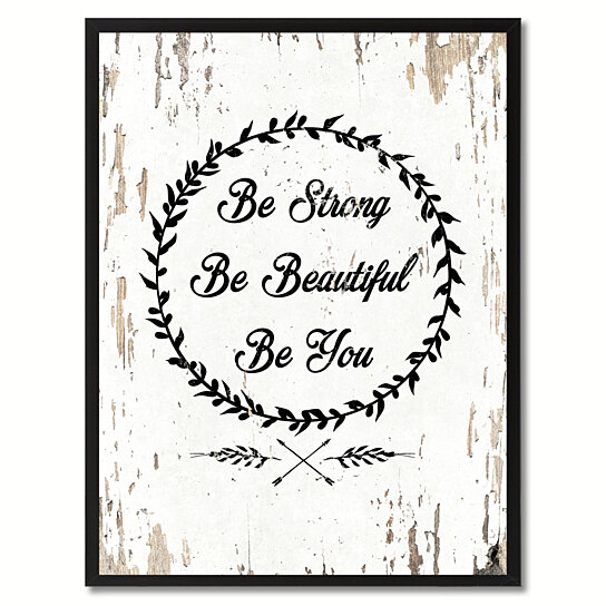 Buy be strong be beautiful be you inspirational saying for Home interiors and gifts framed art