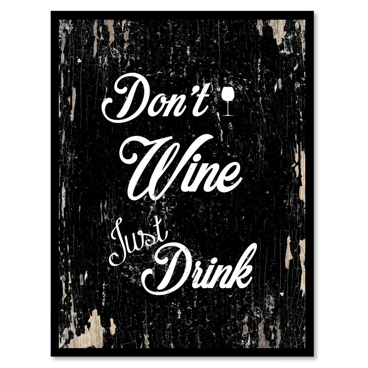 """Dont Wine Just Drink Canvas Print With Picture Frame Quote Saying Gift Ideas Home Decor Wall Art 111484 7\""""x9\"""""""