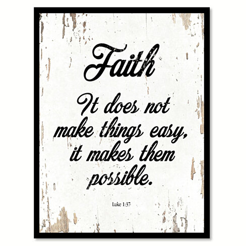 Faith It Does Not Make Things Easy It Makes Them Possible Luke 1:37 Saying Canvas Print with Picture Frame Home Decor Wall Art Gifts