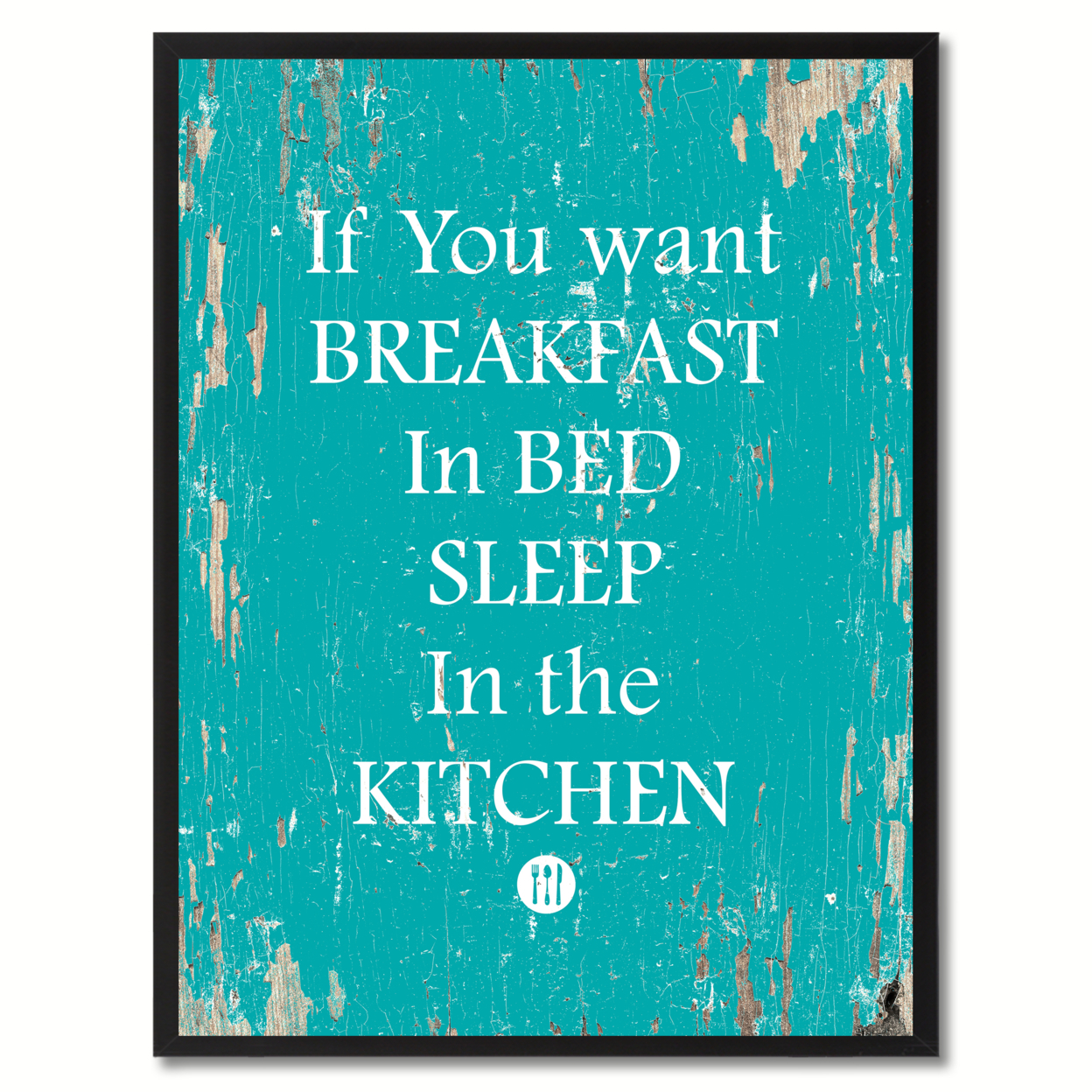 If You Want Breakfast In Bed Sleep In The Ketchen Quote Saying Canvas Print With Picture Frame Home Decor Wall Art 111184