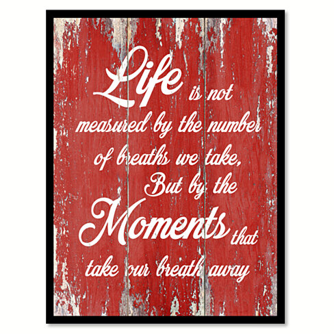 Life Is Not Measured By The Number Of Breaths Inspirational Quote Saying Gift Ideas Home Decor Wall Art