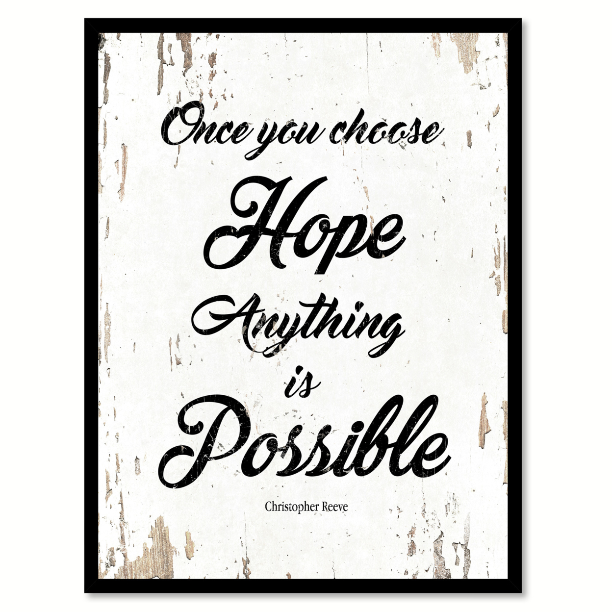 Once You Choose Hope Christopher Reeve Quote Saying Home Decor Wall Art Gift Ideas 111838 57f6c89fe2246165180e82e2