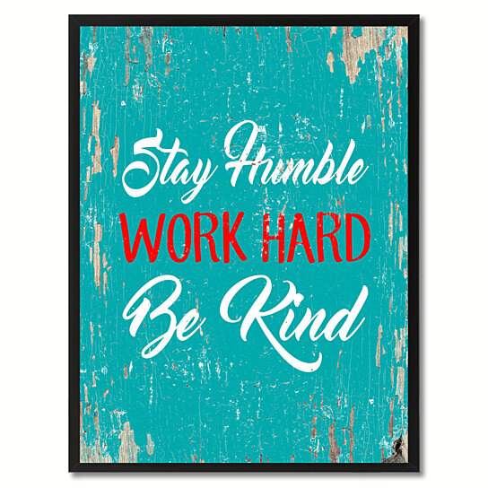 Buy Stay Humble Work Hard Be Kind Saying Canvas Print with ...