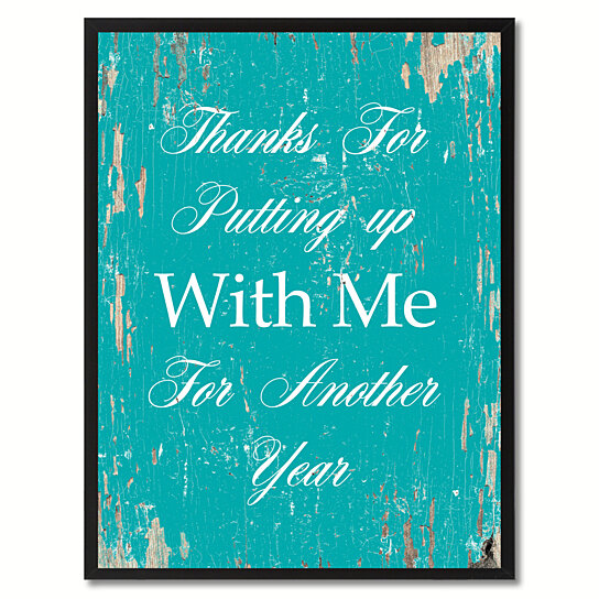 Thank You For Putting Up With Me Quotes: Buy Thanks For Putting Up With Me Quote SayingGift Ideas