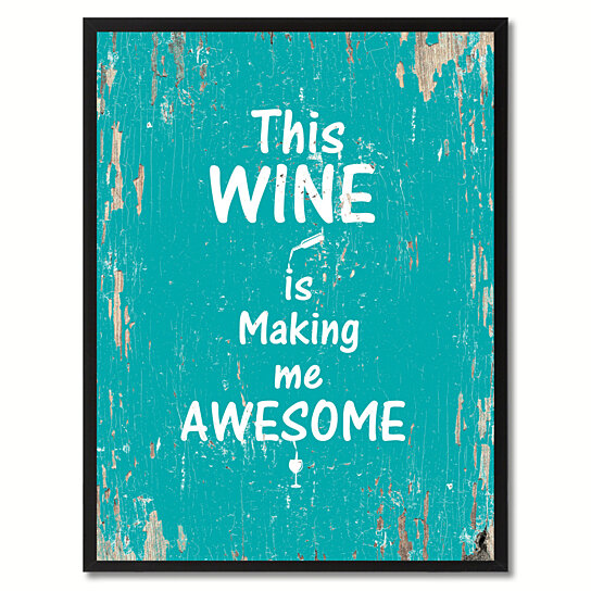 Buy This Wine Is Making Me Awesome Saying Canvas Print