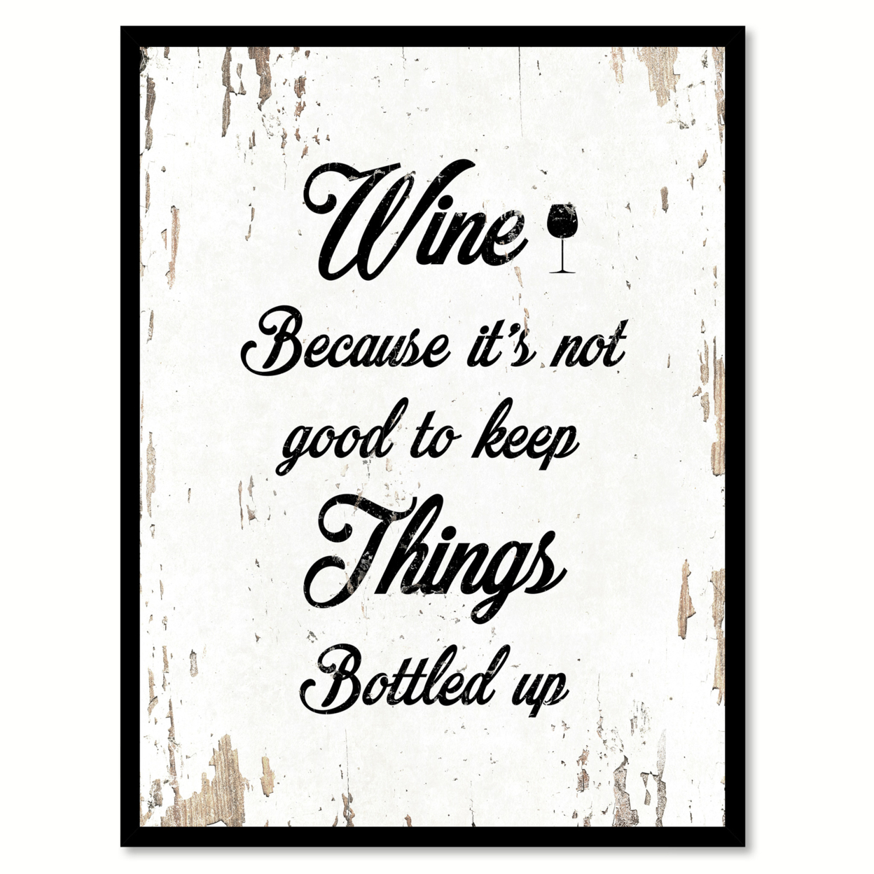 Wine Because Its Not Good To Keep Things Bottle Up Saying Canvas Print With Picture Frame Home Decor Wall Art Gifts