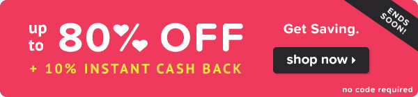 Up to 80% off + 10% instant cash back.