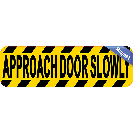 Buy 10in X 3in Approach Door Slowly Magnet Magnetic Sign