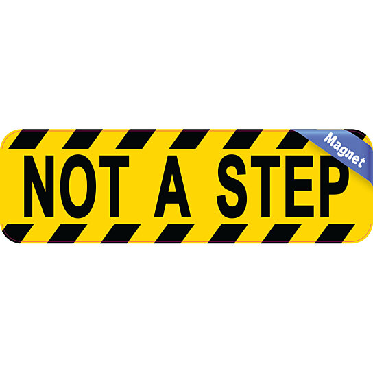 Buy 10in X 3in Not A Step Magnet Magnetic Sign By