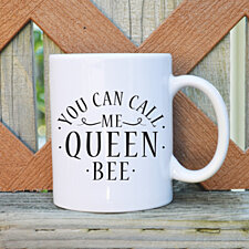 You Can Call Me Queen Bee Coffee Mug - 11 oz.
