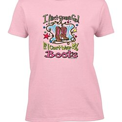 Ladies I Ain't Gonna Go If I Can't Wear My Boots Women's T-Shirt
