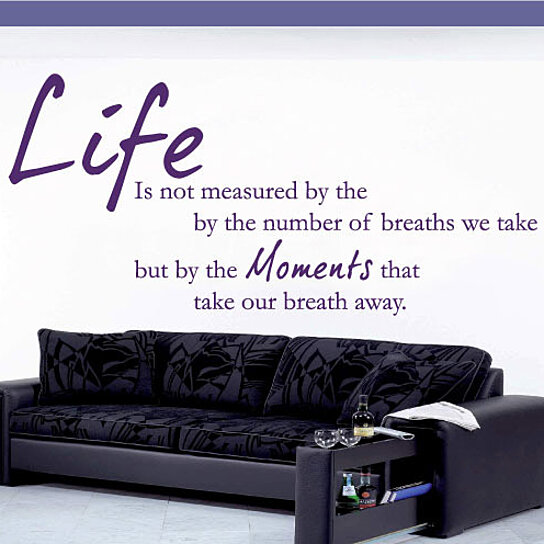 Life Is Not Measured By The Breaths Quote: Buy Life Is Not Measured By The Number Of Breaths We Take